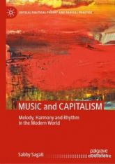 MUSIC and CAPITALISM: Melody, Harmony and Rhythm in the Modern World