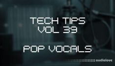 Sonic Academy Tech Tips Volume 39 with Austin Hull