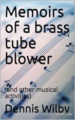 Memoirs of a brass tube blower