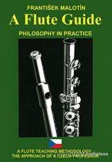 A Flute Guide: A FLUTE TEACHING METHODOLOGY PHILOSOPHY IN PRACTICE THE APPROACH OF A CZECH PROFESSOR