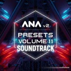 Sonic Academy ANA 2 Presets Vol.11 Soundtrack