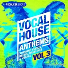 Producer Loops Vocal House Anthems Vol.3