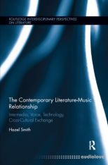 The Contemporary Literature-Music Relationship: Intermedia, Voice, Technology, Cross-Cultural Exchange