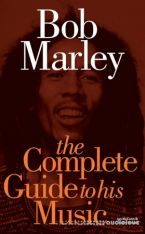 Complete Guide to the Music of Bob Marley