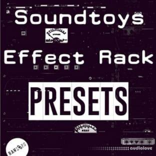 Raw Loops Soundtoys FX Rack Presets