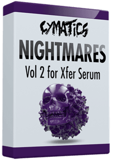 Cymatics Nightmares Vol 2 for Xfer Serum with Bonuses and Essential Expansion