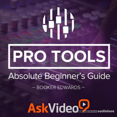 Ask Video Pro Tools 12 100 Absolute Beginners Guide