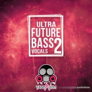 Vandalism Ultra Future Bass Vocals 2