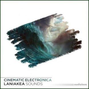 Laniakea Sounds Cinematic Electronica