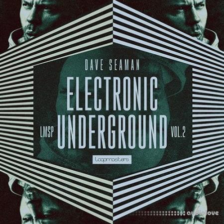 Loopmasters Dave Seaman Electronic Underground Vol 2