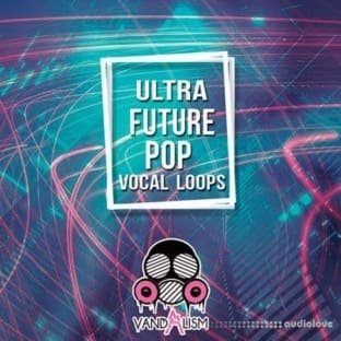 Vandalism Ultra Future Pop Vocal Loops
