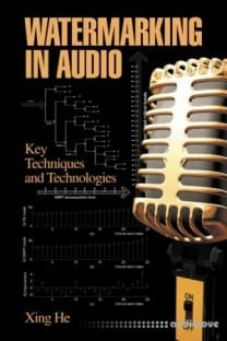 Watermarking in Audio Key Techniques and Technologies