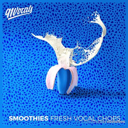 91Vocals Smoothies Fresh Vocal Chops