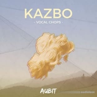 Aubit Kazbo Vocal Chops