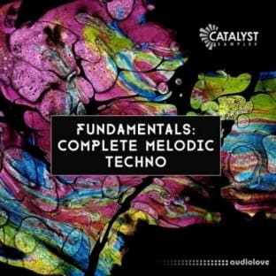 Catalyst Samples Fundamentals: Complete Melodic Techno