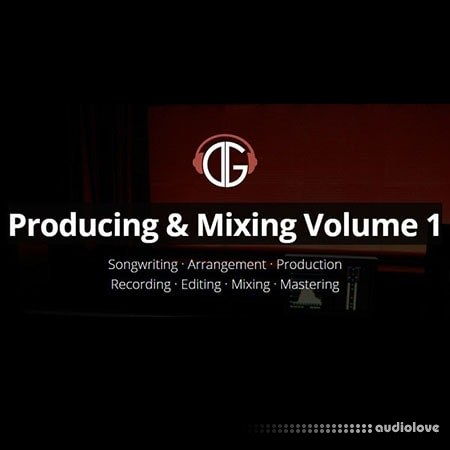 David Glenn Producing and Mixing Volume 1