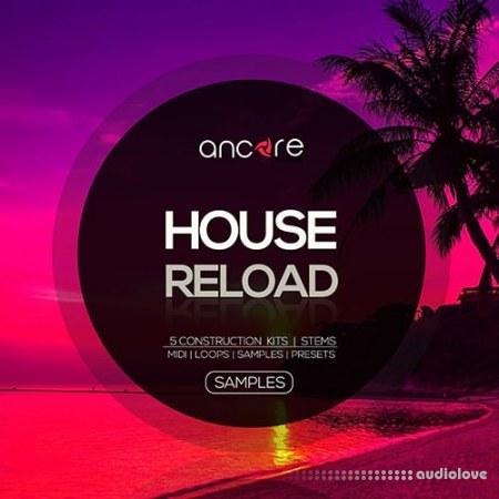 Ancore Sounds House Reload