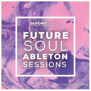 Skifonix Sounds Future Soul Ableton Sessions