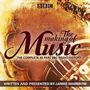 The Making of Music The Complete Landmark BBC Radio 4 Series