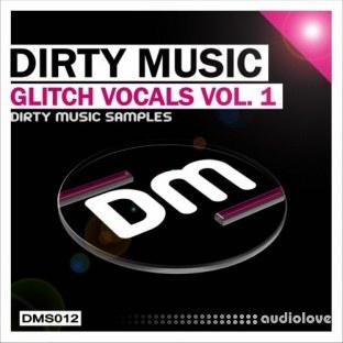 Dirty Music Glitch Vocals Vol.1