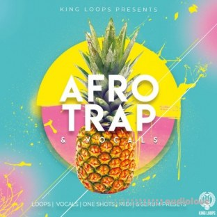 King Loops Afro Trap And Vocals Volume 1