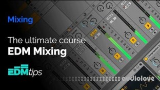 EDM Tips The Ultimate EDM Mixing Course
