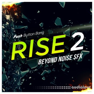 Push Button Bang Rise 2 Beyond Noise FX