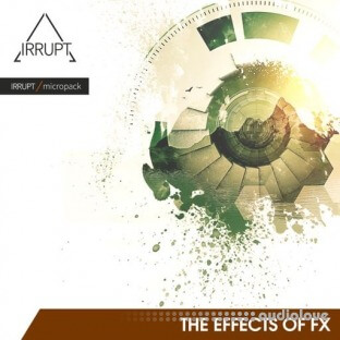 IRRUPT Audio The Effects of FX