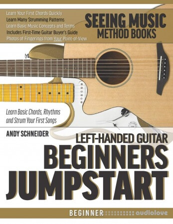 Left-Handed Guitar Beginners Jumpstart: Learn Basic Chords, Rhythms and Strum Your First Songs (Seeing Music)