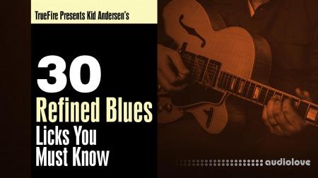 Truefire Kid Anderson 30 Refined Blues Licks