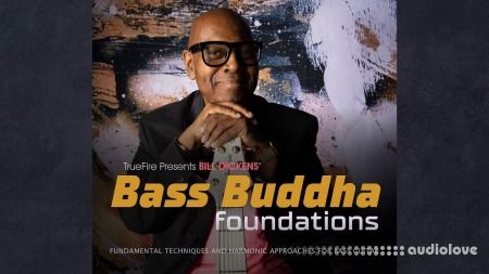 Truefire Bill Dickens Bass Buddha Foundations