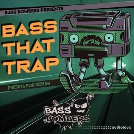 Bass Bombers Bass That Trap