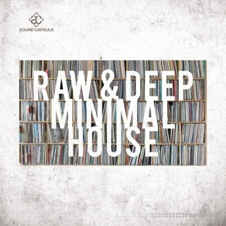 Sound Capsule Raw and Deep Minimal House