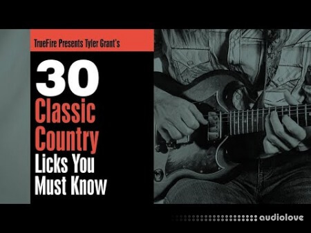 Truefire Tyler Grant 30 Classic Country Licks You Must Know