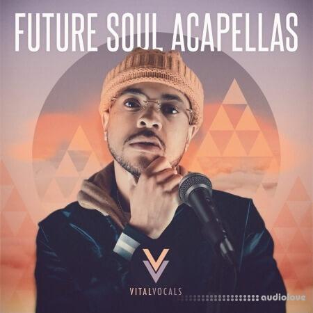 Vital Vocals Future Soul Acapellas