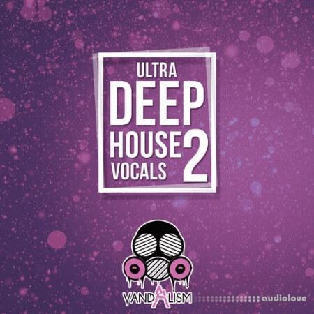 Vandalism Ultra Deep House Vocals 2