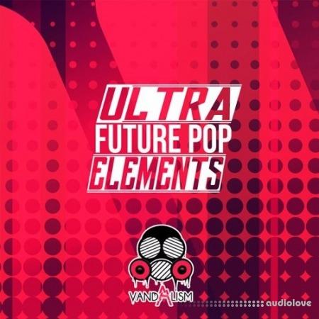 Vandalism Ultra Future Pop Elements