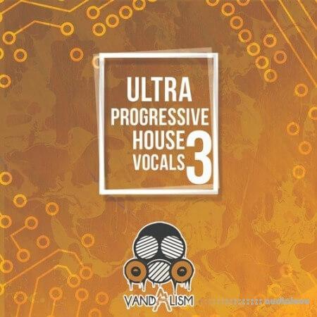 Vandalism Ultra Progressive House Vocals 3