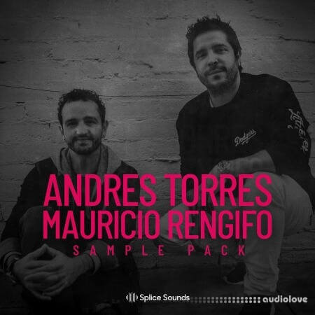Splice Sounds The Andres Torres and Mauricio Rengifo Sample Pack