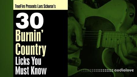 Truefire Lars Schurse 30 Burnin' Country Licks You MUST Know