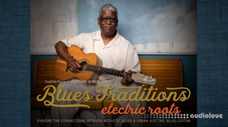Truefire Robert Jones Blues Traditions Electric Roots
