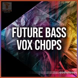 Toolbox Samples Future Bass Vox Chops