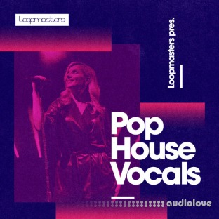 Loopmasters Pop House Vocals