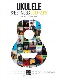 Ukulele Sheet Music 2010-2019: 60 Hits to Strum & Sing