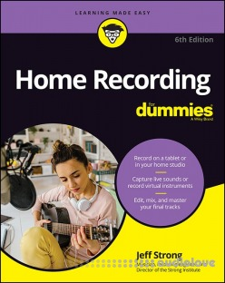 Home Recording For Dummies, 6th Edition