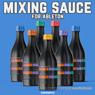 Oversampled MIXING SAUCE For Ableton - Ultimate Ableton Effect Rack Pack
