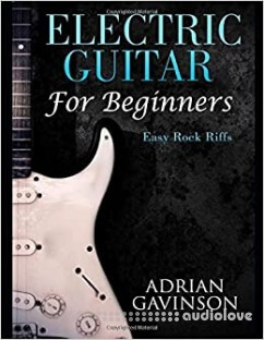 Electric Guitar For Beginners: Easy Rock Riffs 2018