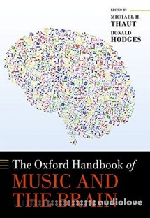 The Oxford Handbook of Music and the Brain