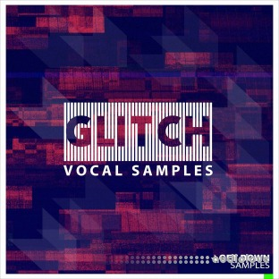 Get Down Samples Glitch Vocal Samples Vol.1