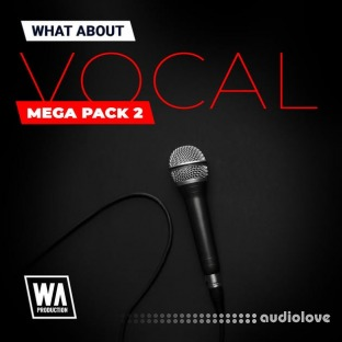 WA Production Vocal Mega Pack 2